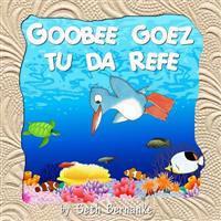 Goobee Goez Tu Da Refe: A Caribbean Lullaby