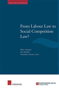From Labour Law to Social Competition Law?