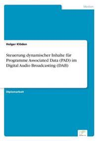 Steuerung Dynamischer Inhalte Fur Programme Associated Data (Pad) Im Digital Audio Broadcasting (Dab)