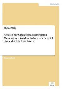 Ansatze Zur Operationalisierung Und Messung Der Kundenbindung Am Beispiel Eines Mobilfunkanbieters