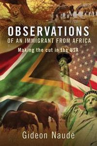 Observations of an Immigrant from Africa: Making the Cut in the USA