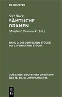 Die Deutschen Stücke. Die Lateinischen Stücke