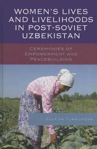 Women's Lives and Livelihoods in Post-Soviet Uzbekistan
