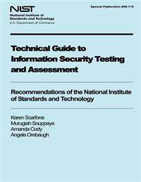 Technical Guide to Information Security Testing and Assessment: Recommendations of the National Institute of Standards and Technology