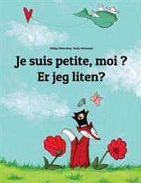 Je Suis Petite, Moi ? Er Jeg Liten?: Un Livre D'Images Pour Les Enfants (Edition Bilingue Francais-Norvegien)
