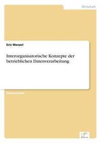 Interorganisatorische Konzepte Der Betrieblichen Datenverarbeitung