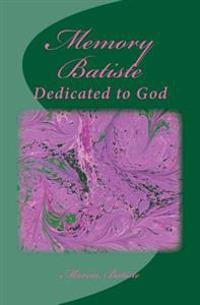 Memory Batiste: Dedicated to God