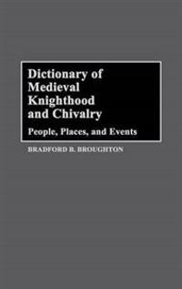 Dictionary of Medieval Knighthood and Chivalry