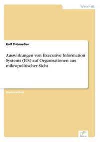Auswirkungen Von Executive Information Systems (Eis) Auf Organisationen Aus Mikropolitischer Sicht