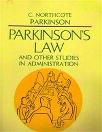 Parkinson's Law and Other Studies in Administration
