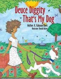 Deuce Diggity That's My Dog