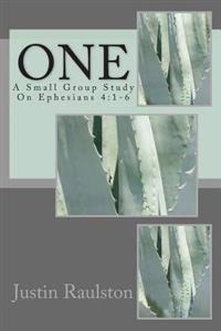 One: A Small Group Study on Ephesians 4:1-6