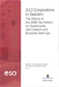 3:12-corporations in Sweden : the effects of the 2006 tax reform on investments, job creation and business start-ups