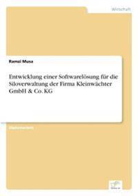 Entwicklung Einer Softwarelosung Fur Die Siloverwaltung Der Firma Kleinwachter Gmbh & Co. Kg