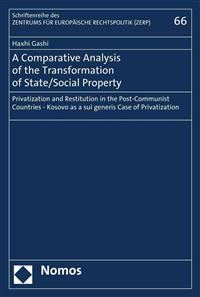 A Comparative Analysis of the Transformation of State/Social Policy: Privatization and Restitution in the Post-Communist Countries - Kosovo as a Sui G
