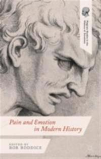 Pain and Emotion in Modern History