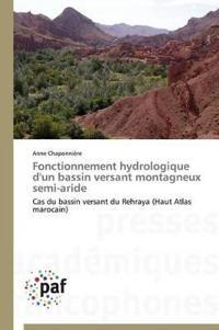 Fonctionnement Hydrologique D'Un Bassin Versant Montagneux Semi-Aride