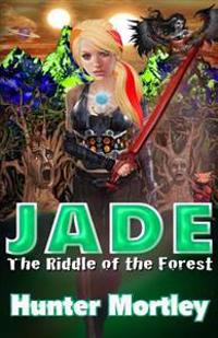 Jade: The Riddle of the Forest
