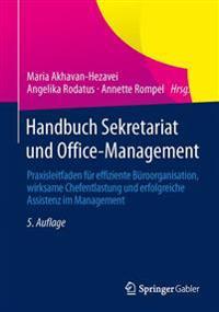 Handbuch Sekretariat Und Office-Management: Praxisleitfaden Für Effiziente Büroorganisation, Wirksame Chefentlastung Und Erfolgreiche Assistenz Im Man