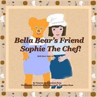 Bella Bear's Friend Sophie the Chef!
