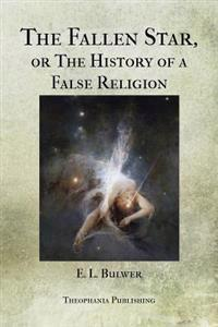 The Fallen Star, or the History of a False Religion