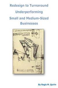 Redesign to Turnaround Underperforming Small and Medium-Sized Businesses