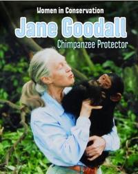 Jane goodall - chimpanzee protector