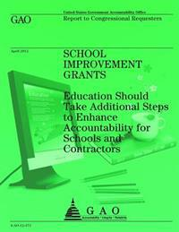School Improvement Grants: Education Should Take Additional Steps to Enhance Accountability for Schools and Contractors
