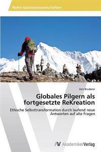 Globales Pilgern ALS Fortgesetzte Rekreation