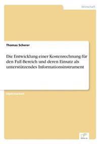 Die Entwicklung Einer Kostenrechnung Fur Den Fue-Bereich Und Deren Einsatz ALS Unterstutzendes Informationsinstrument