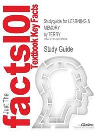 Studyguide for Learning & Memory by Terry, ISBN 9780205658626
