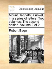 Mount Henneth; A Novel, in a Series of Letters. Two Volumes. the Second Edition. Volume 2 of 2