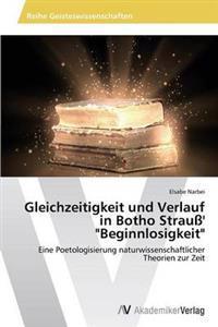 """Gleichzeitigkeit Und Verlauf in Botho Strauss' """"Beginnlosigkeit"""""""