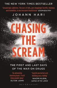Chasing the scream - the first and last days of the war on drugs