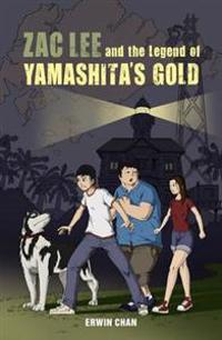 The Zac Lee and the Legend of Yamashita's Gold