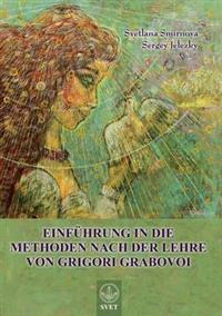 """""""Einfuhrung in Die Methoden Nach Der Lehre Von Grigori Grabovoi"""" - Teil1 (German Edition)"""