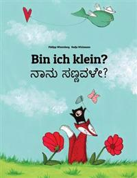 Bin Ich Klein? Nanu Sannavale?: Kinderbuch Deutsch-Kannada (Zweisprachig/Bilingual)