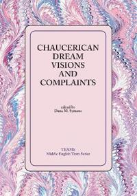 Chaucerian Dream Visons and Complaints