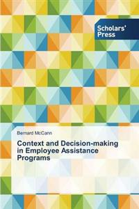 Context and Decision-Making in Employee Assistance Programs