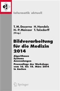 Bildverarbeitung fur die Medizin 2014
