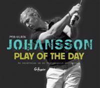Play of the day : en berättelse om en framgångsrik golfkarriär