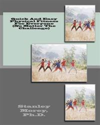 Quick and Easy Physical Fitness for Everyone (No Matter the Challenge)