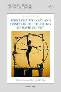 Spirit Christology and Trinity in the Theology of David Coffey