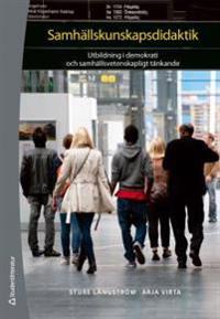 Samhällskunskapsdidaktik : om utbildning i demokrati och samhällsvetenskapligt tänkande