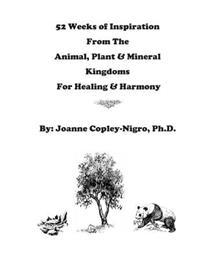 52 Weeks of Inspiration from the Animal, Plant & Mineral Kingdoms: Inspiration for Healing & Harmony