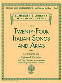24 Italian Songs and Arias Complete: Med. High and Med. Low Voice