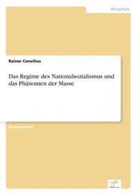 Das Regime Des Nationalsozialismus Und Das Phanomen Der Masse
