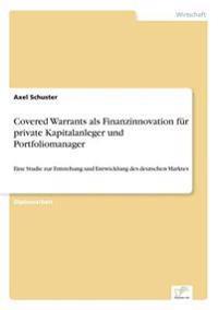 Covered Warrants ALS Finanzinnovation Fur Private Kapitalanleger Und Portfoliomanager