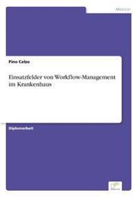 Einsatzfelder Von Workflow-Management Im Krankenhaus