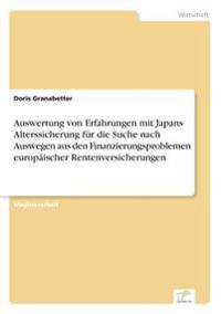 Auswertung Von Erfahrungen Mit Japans Alterssicherung Fur Die Suche Nach Auswegen Aus Den Finanzierungsproblemen Europaischer Rentenversicherungen